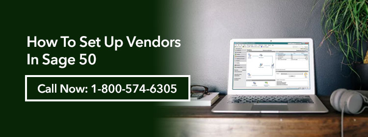 How To Set Up Vendors In Sage 50?