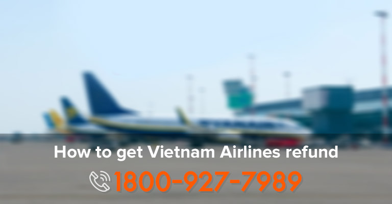 Get Refund Vietnam Airlines
